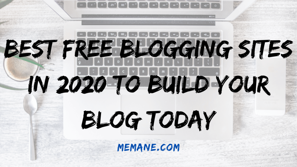 Best Free Blogging Sites In 2020 to Build your Blog Today