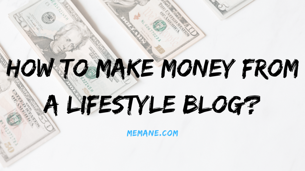 How to Make money from a lifestyle blog?