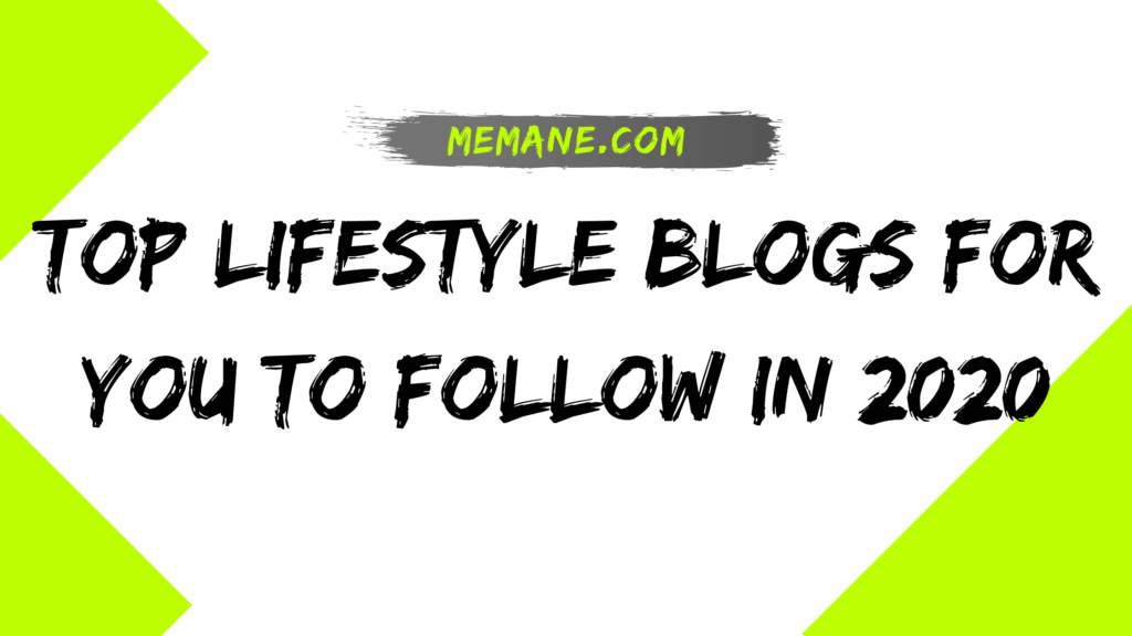 Top Lifestyle Blogs Follow In 2020