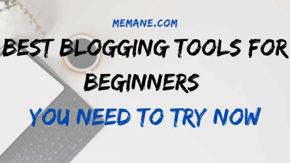 Best Blogging Tools for beginners You Need to Try Now