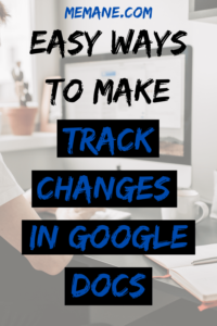 Easy Ways to Make Track Changes in Google Docs