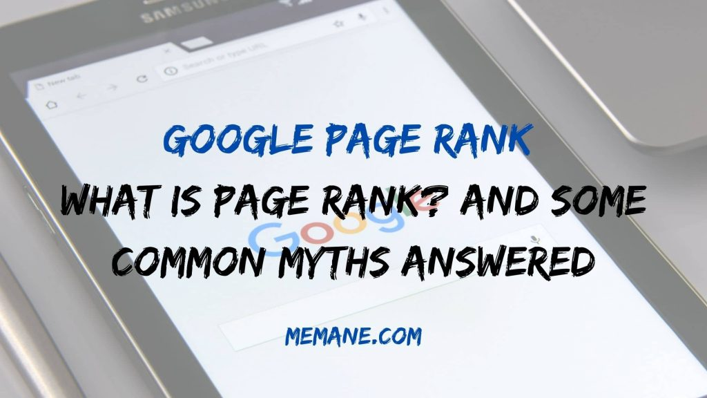 Google Page Rank - What Is Page Rank? And Some Common Myths Answered