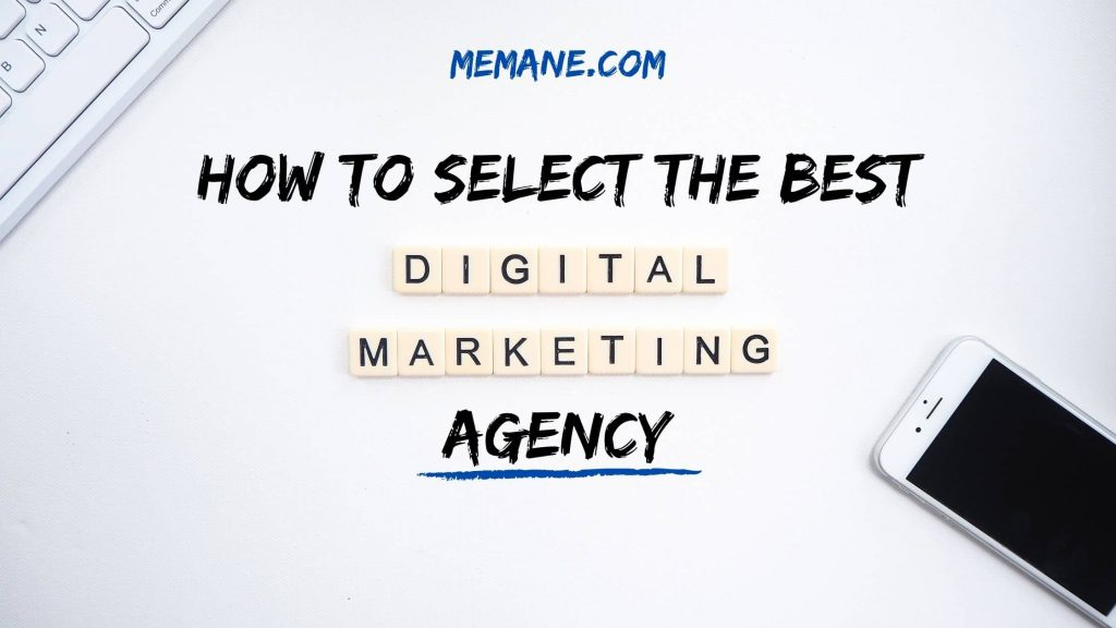 How to Select the Best Digital Marketing Agency