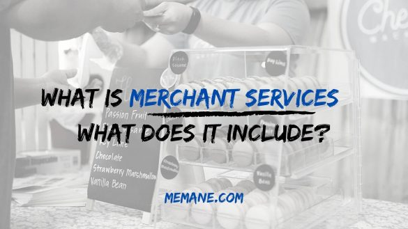What Is Merchant Services – What Does it Include?