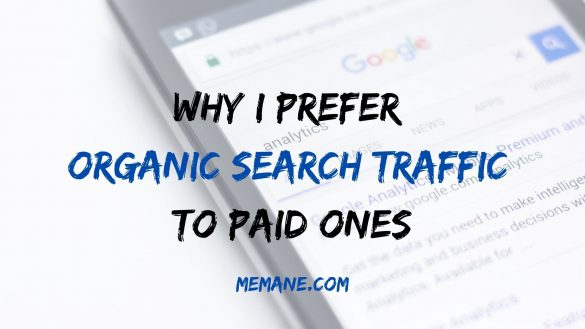 Why I Prefer Organic Search Traffic To Paid Ones
