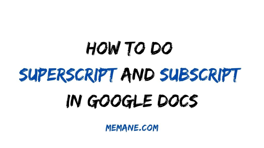 How to do Superscript and Subscript In Google Docs
