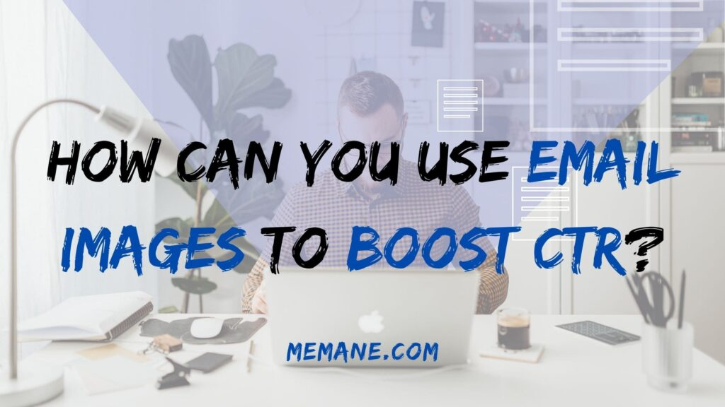 How Can You Use Email Images To Boost CTR?